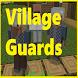 Village Guards by maxdjeenappsinc