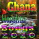 Ghana Worship Songs by Greenncardd