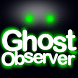 Ghost Observer Scary detector by Mac-lloyd