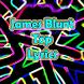 James Blunt Top Lyrics by LazyMe Studio