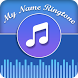 My Name Ringtone With Music by pamper solution