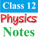 Class 12 Physics Notes by RAHUL, DEVENDRA, SAHIL : RDS EDUCATION