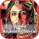 Video Anandhi Serial by India Studio
