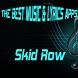 Skid Row Songs Lyrics by BalaKatineung Studio