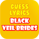 Guess Lyrics Black Veil Brides by Games Station4U