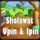 Sholawat Versi Upin Ipin by Rheni 123