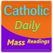Catholic Daily Mass Readings by Musloy