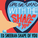 ED SHEERAN Songs-Shape Of You by MAHAMERU APP MUSIC