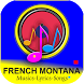 French Montana Musics, Songs and Lyrics by Songs Musica