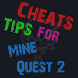 Cheats Tips For Mine Quest 2 by XGuideTipsX