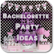 Bachelorette Party Ideas by ManQeem
