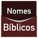 Nomes Bíblicos e Significado by FuiRegistrado