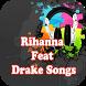 Rihanna Feat Drake Songs by Siak The Truly Malay