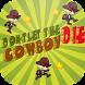 Don't Let the Cowboy Die by Digizone DWC-LLC
