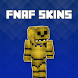 Skins FNAF for Minecraft PE by Way4Apps
