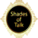 Shades of Talk