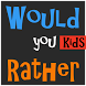 Would You Rather Kids (No Ads) by James Loboda