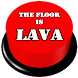 The Floor Is Lava Button by Wejadive