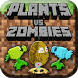 Plants Againts Zombie MOD for MCPE by Jaedroid Soft