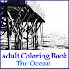 Adult Coloring Book- The Ocean by ANTMultimedia, LLC