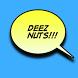 Deez Nutz by Dan Parker