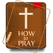 Christian. How to Pray by Igor Apps