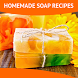 Homemade Soap Recipes by The Almighty Dollar