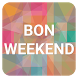 SMS Bon Weekend by Kaloo Apps