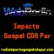Rádio Impacto Gospel CDA Par by Wky Host