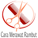 Cara Merawat Rambut Agar Sehat by AttenTS Apps