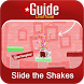 Guide for Slide the Shakes by NITTAYAAPPS