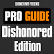 Pro Guide - Dishonored Edition by Shrinktheweb S.A.