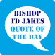 TD Jakes Quotes of the Day by Christian Channel