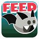 FEED BAT BOY