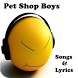 Pet Shop Boys Songs & Lyrics by andoappsLTD