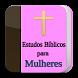 Estudos Bíblicos para Mulheres by Estudios bíblicos, devocionales y Teología