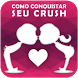 Como conquistar seu crush by Titanium App Development