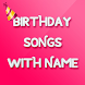 Birthday Song with Name by Apps Villa Developers
