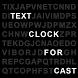 Text Clock Cast by Brigasso