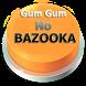 Gum Gum No BAZOOKA by Boyii Dev