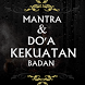 Mantra & Doa'a Kekuatan Badan