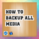 how to backup all media Tip by sabitipapp