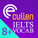 Cullen IELTS 8+ Vocab 1.0.1 by Pauline Cullen