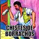 Chistes de Borrachos. by Pepe Rosas