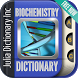 Biochemistry Dictionary by Julia Dictionary Inc