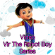 Video Vir The Robot Boy Series by Cartoon Studio