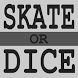 Skate or Dice by JJAOGAG