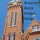 Greatest Black Gospel Songs by Zigma Apps