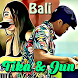 Lagu Bali Tika & Jun Mp3
