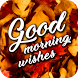 Good Morning Wishes by Candor Creations